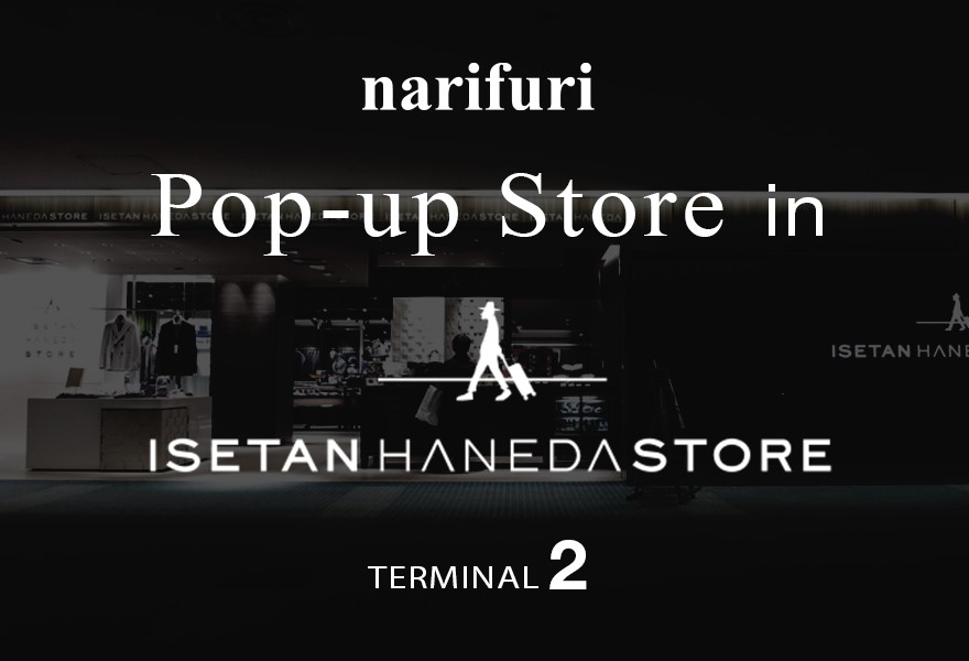 Limited Pop Up Shop :  ISETAN HANEDA STORE