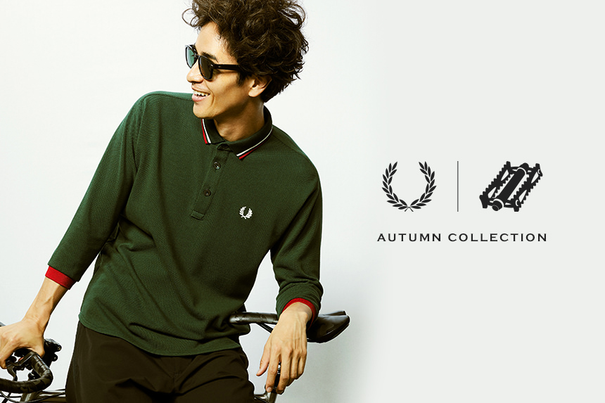 "narifuri FREDPERRY : ""AUTUMN CYCLE"" Collection"