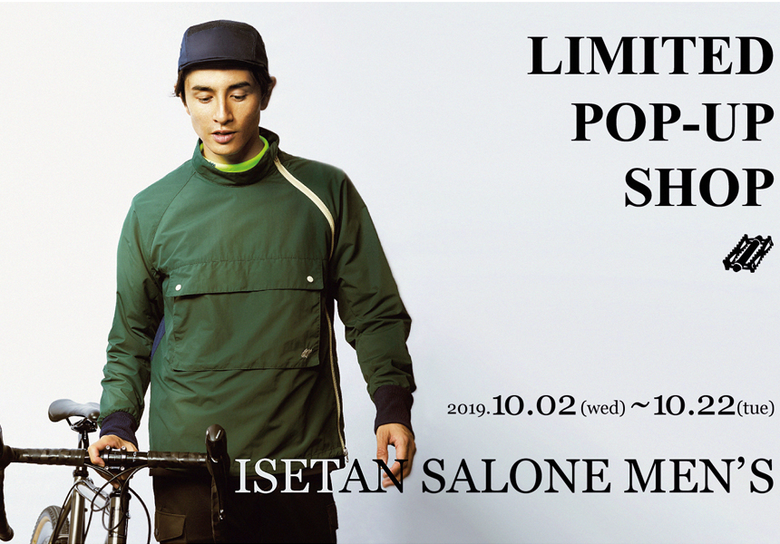 LIMITED POP UP SHOP : ISETAN SALONE MEN'S 丸の内